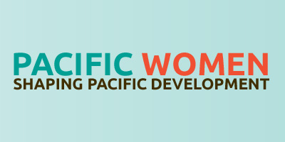 Pacific Women Shaping Pacific Development - DFAT